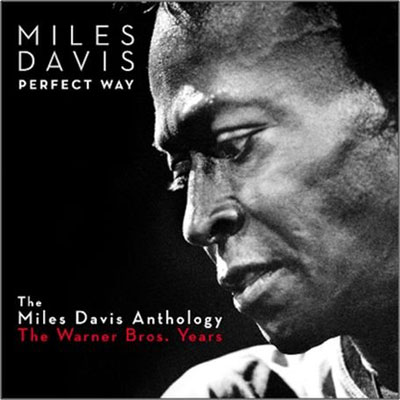Perfect Way: The Miles Davis Anthology. The Warner Bros. Years